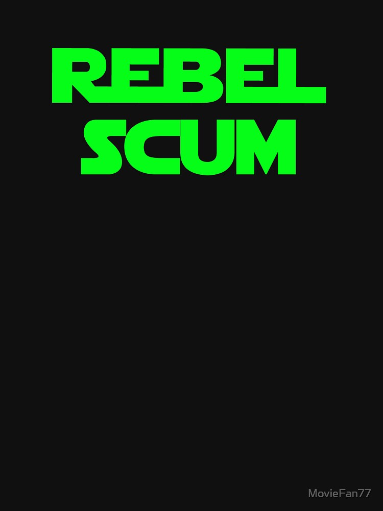 Rebel Scum (Green) by MovieFan77