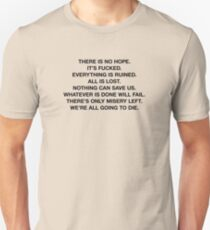 There Is No Hope Unisex T-Shirt