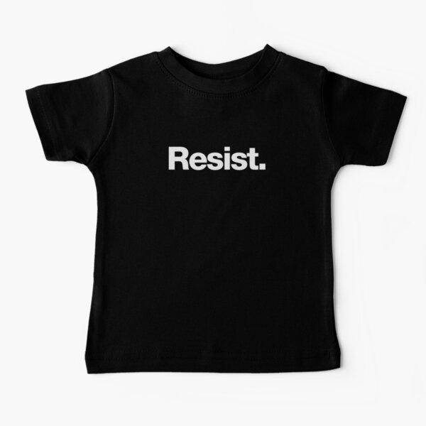 Resist. Baby T-Shirt
