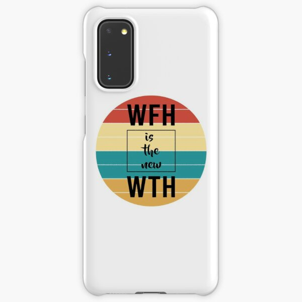 Wfh working from home is the new wth  Samsung Galaxy Snap Case