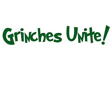 Grinches Unite - green by CoppersMama