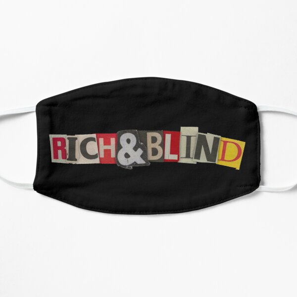 """Rich & Blind"" Flat Mask"