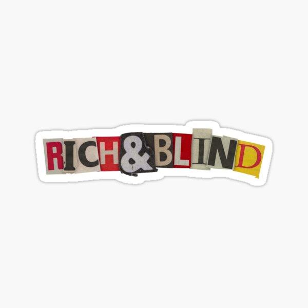 """""""Riche et aveugle"""" Sticker"""