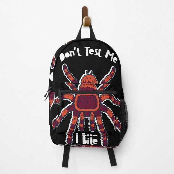 Tarantula Spider Lover - Don't Test Me I Bite Backpack