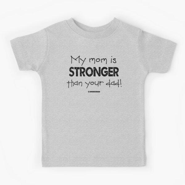 Mi mamá es más fuerte que tu papá Camiseta para niños