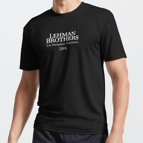 Lehman Brothers Risk Management Department 2008 Financial Crisis Shirt Active T-Shirt
