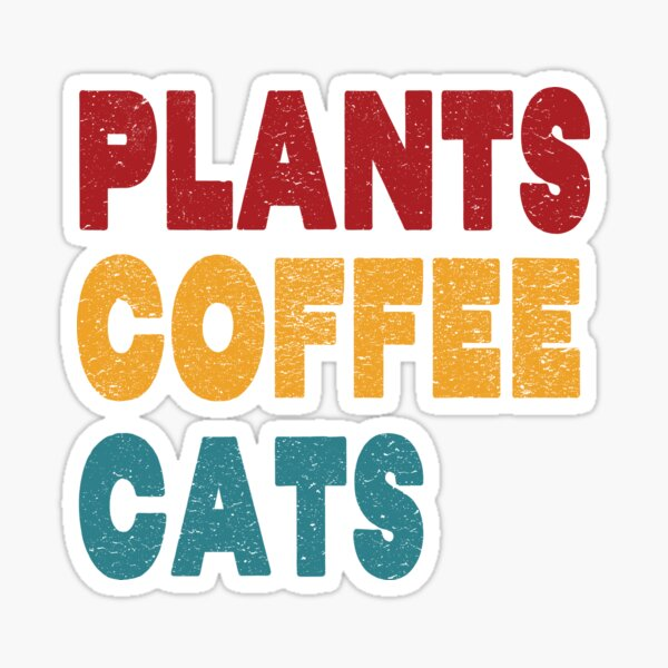 Dedicated to All Plants, Coffee, and Cat lovers and owners Sticker