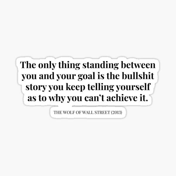 The Wolf Of Wall Street (2013) Jordan Belfort Goals Quote Sticker