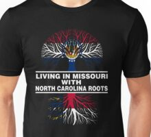 LIVING IN MISSOURI WITH NORTH CAROLINA ROOTS Unisex T-Shirt