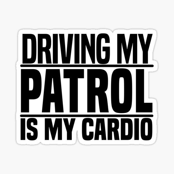 Conducir mi patrulla es mi cardio Pegatina