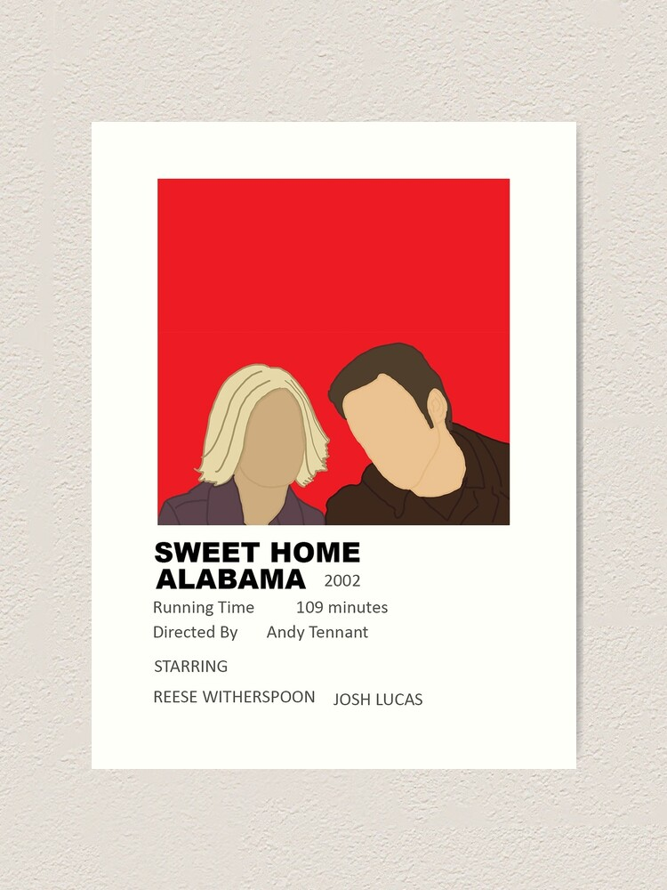 Sweet Home Alabama Minimalist Movie Poster Art Print By Eflynner1224 Redbubble