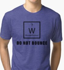 Wonderflonium: Do Not Bounce! - Doctor Horrible Inspired Shirt! Tri-blend T-Shirt