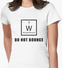 Wonderflonium: Do Not Bounce! - Doctor Horrible Inspired Shirt! Womens Fitted T-Shirt