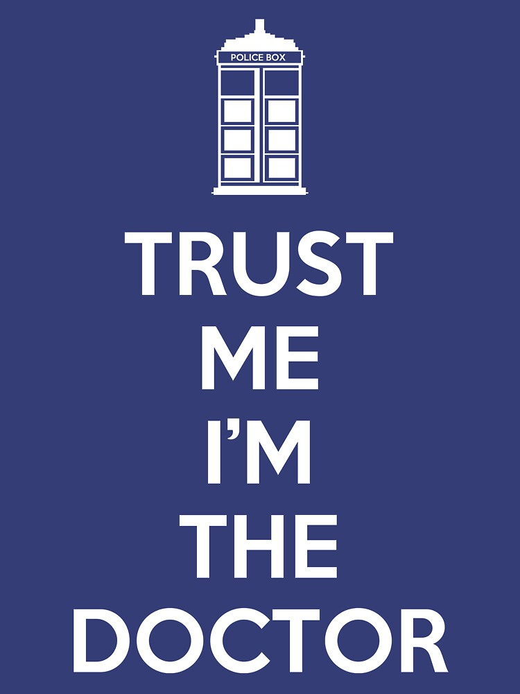 Trust Me I'M The Doctor   Women's T-Shirt