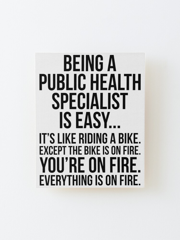 Alternate view of Being A Public Health Specialist Is Easy Mounted Print