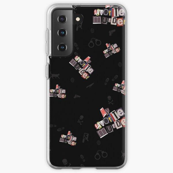 My Favorite Murder Samsung Galaxy Soft Case