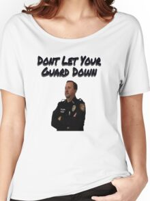 Dont let your guard down Women's Relaxed Fit T-Shirt