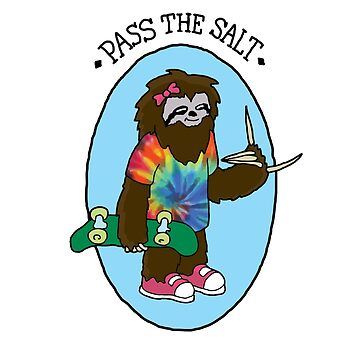Pass The Salt - Stoner Sloth by DreamInColour