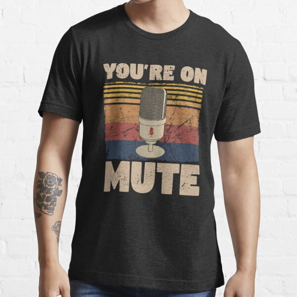 You're on Mute Retro Essential T-Shirt
