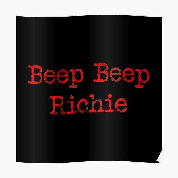 Beep Beep Richie, it Scary Movie Quote Sticker Poster