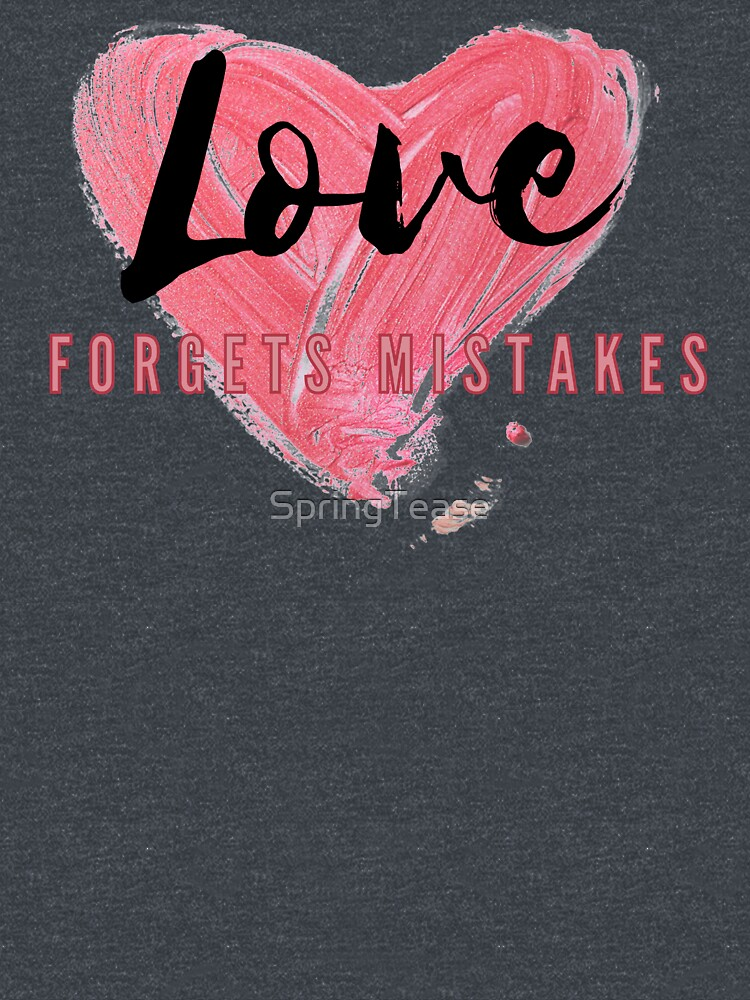 Love Forgets Mistakes by SpringTease