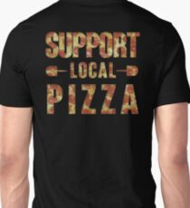 SUPPORT LOCAL PIZZA T-Shirt
