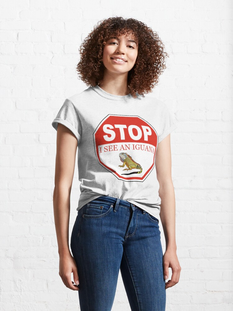 Alternate view of Stop I See a Green Iguana in the Florida Keys Classic T-Shirt