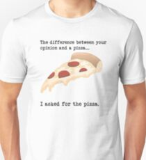 I asked for the Pizza... Unisex T-Shirt