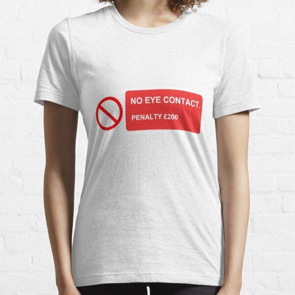 No Eye Contact Essential T-Shirt