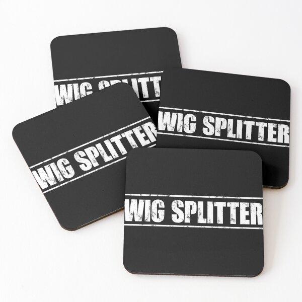 Wig splitter Coasters (Set of 4)