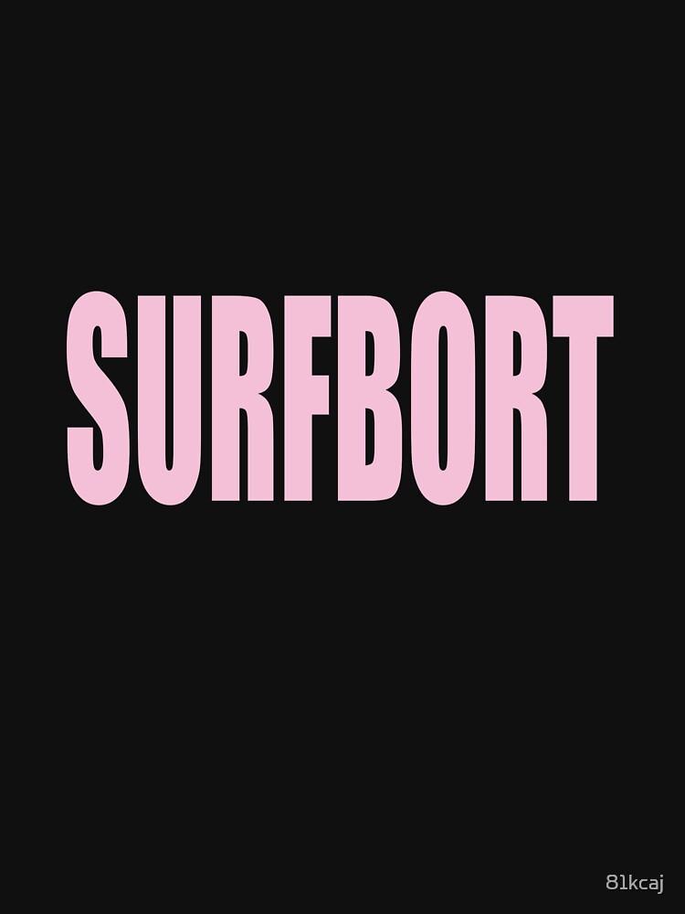 TShirtGifter presents: Surfbort | Unisex T-Shirt
