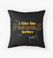 I like the prequels better Throw Pillow