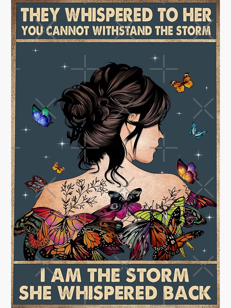 They whispered to her you can not withstand the storm i am the storm she whispered back dragonflies poster Unframe paper poster