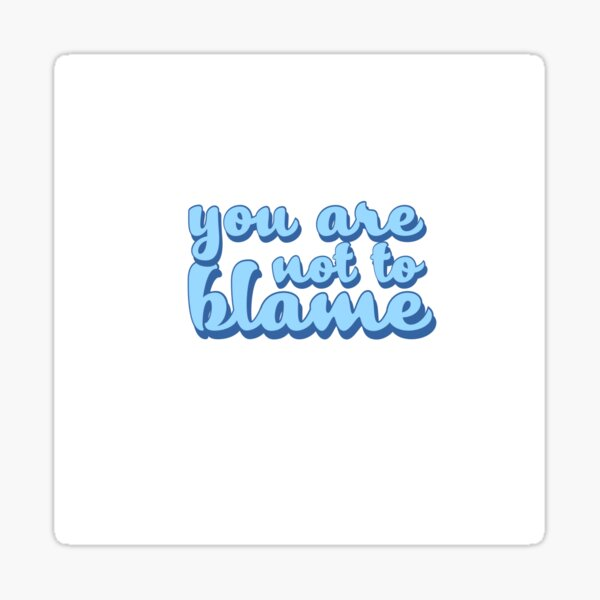 You are not to blame  Sticker