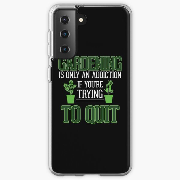 Ask Me About My Plants, GARDENING ADDICTION NEW Samsung Galaxy Soft Case