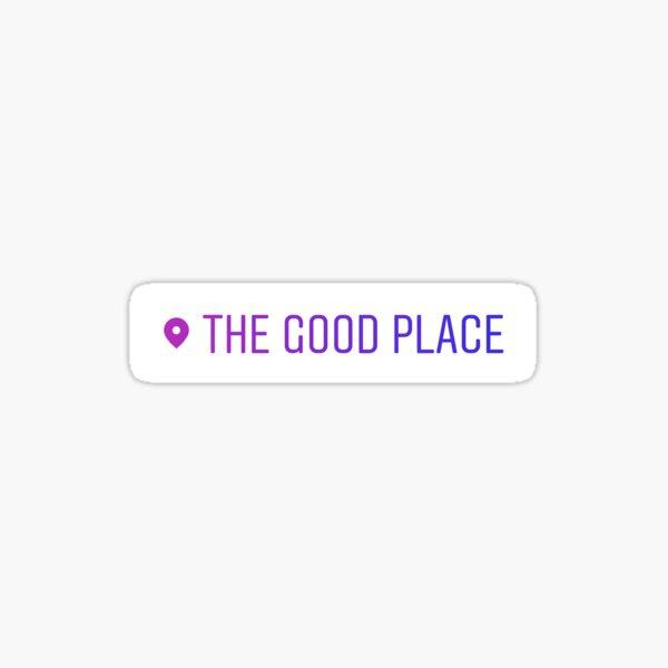 La balise de localisation Good Place Sticker