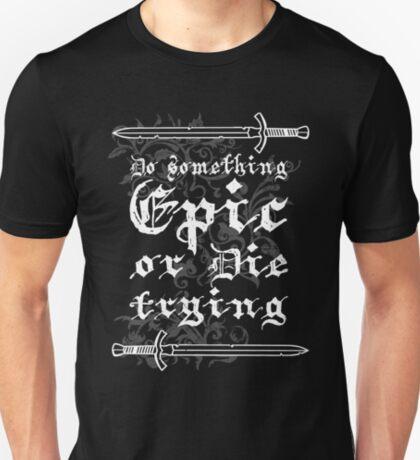 Do something Epic ! T-Shirt