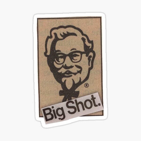 """""""Big Shot."""" Sticker"""