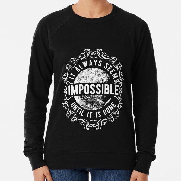 Always-Seems-Impossible Lightweight Sweatshirt