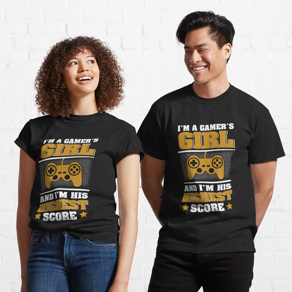 Funny Gamer Girl I Am His Highest Score Design Classic T-Shirt