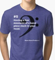 Band Nerd Problems #5 Tri-blend T-Shirt
