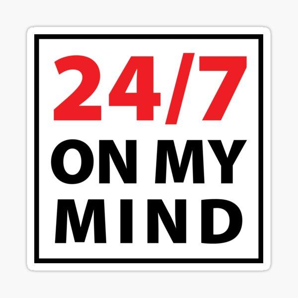 24/7 on my mind - W Sticker