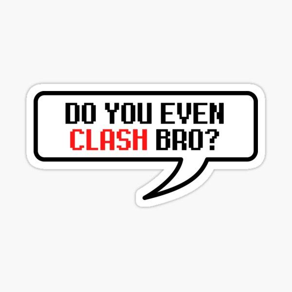 clash of clans Avez-vous même des affrontements bro? Sticker