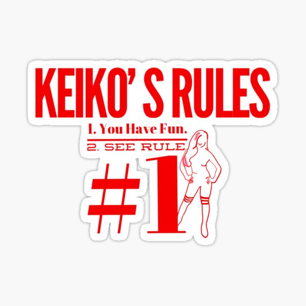 Keiko's Rules Sticker
