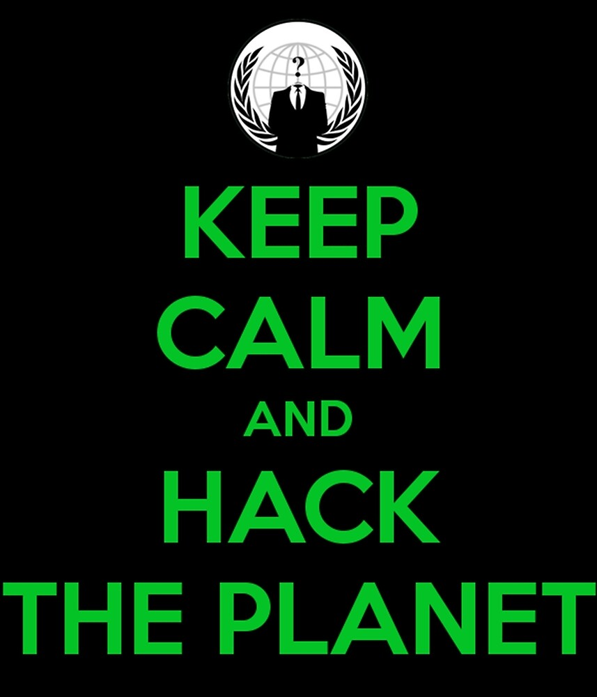 Keep calm and hack the planet by EnderBorn