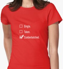 Single. Taken. Cumberbatched. Womens Fitted T-Shirt