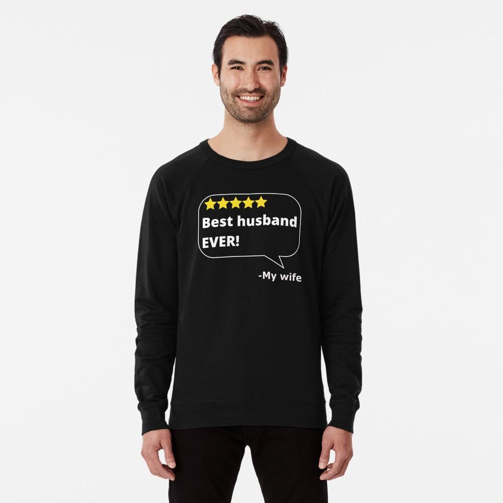 Funny best husband ever gift Lightweight Sweatshirt