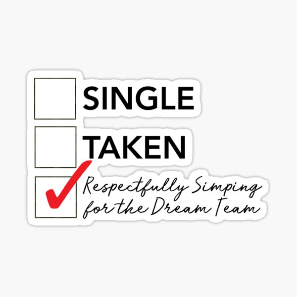 Respectfully Simping For Dream Team Sticker