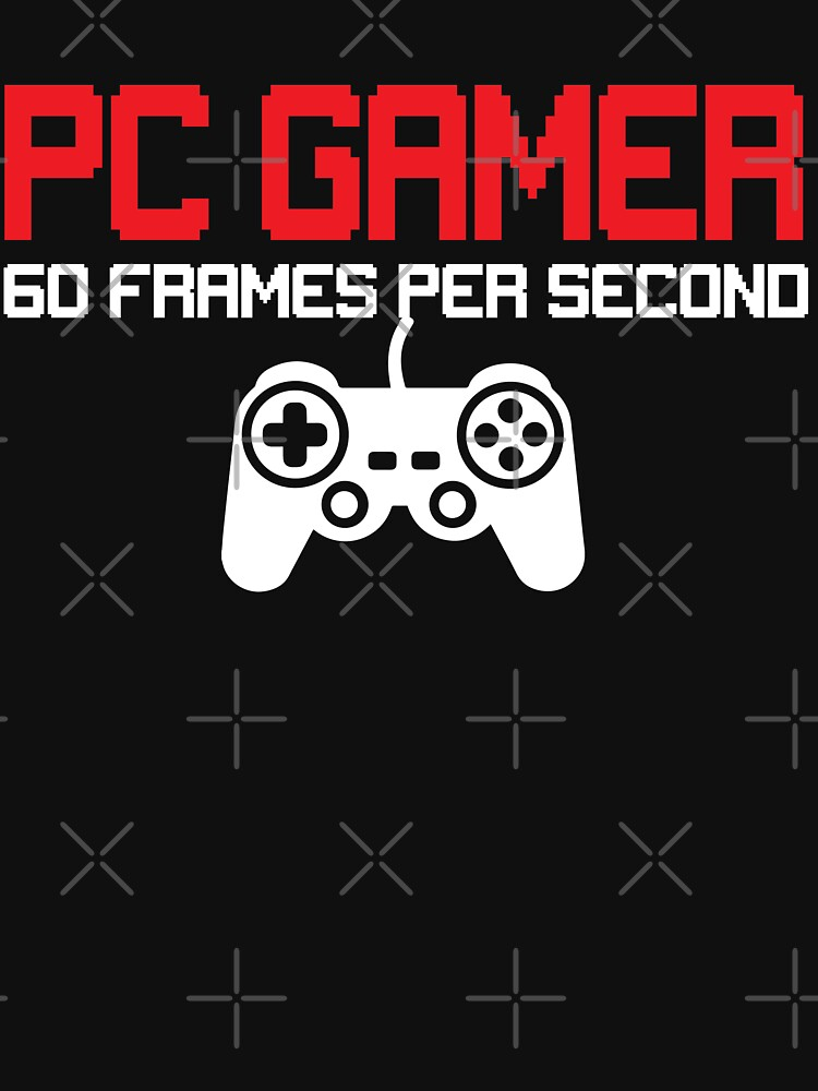 Funny PC Gamer PC Gaming At 60 FPS Design by NextLVLShirts