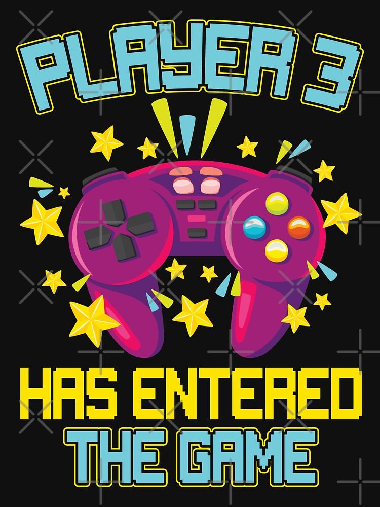 Funny Player 3 has entered the game Design by NextLVLShirts